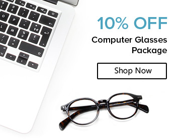 Computer Glasses Package 10% Off