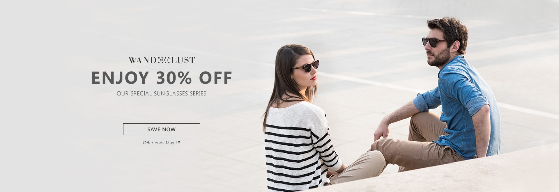 Enjoy 30% off OUR SPECIAL SUNGLASSES SERIES