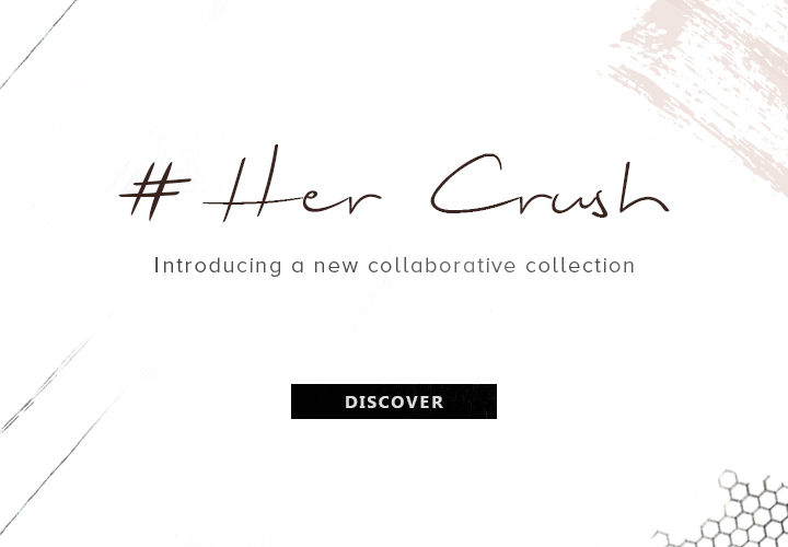 Her Crush, Introducing a new collaborative collection