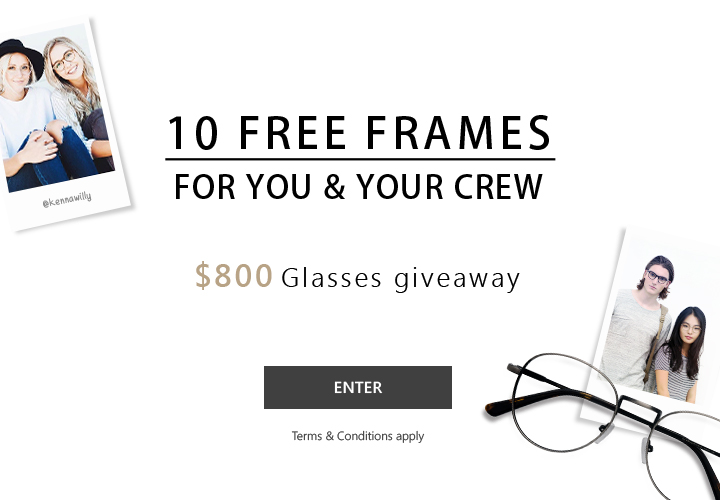 10 Free frames for you & your crew 800$ glasses giveaway enter