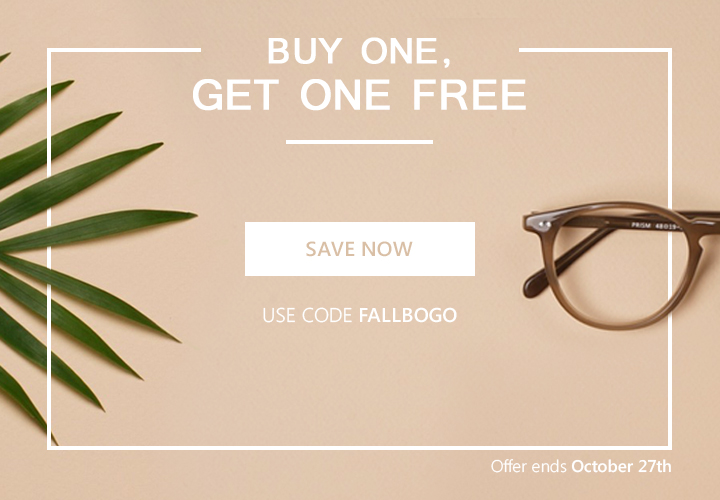 Buy One, Get One Save now Use Code Fallbogo Offer ends October 27th