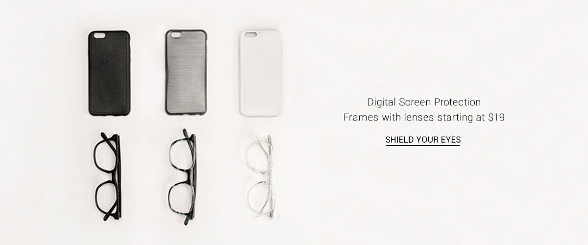 Digital Screen Protection  Frames with lenses starting at $19