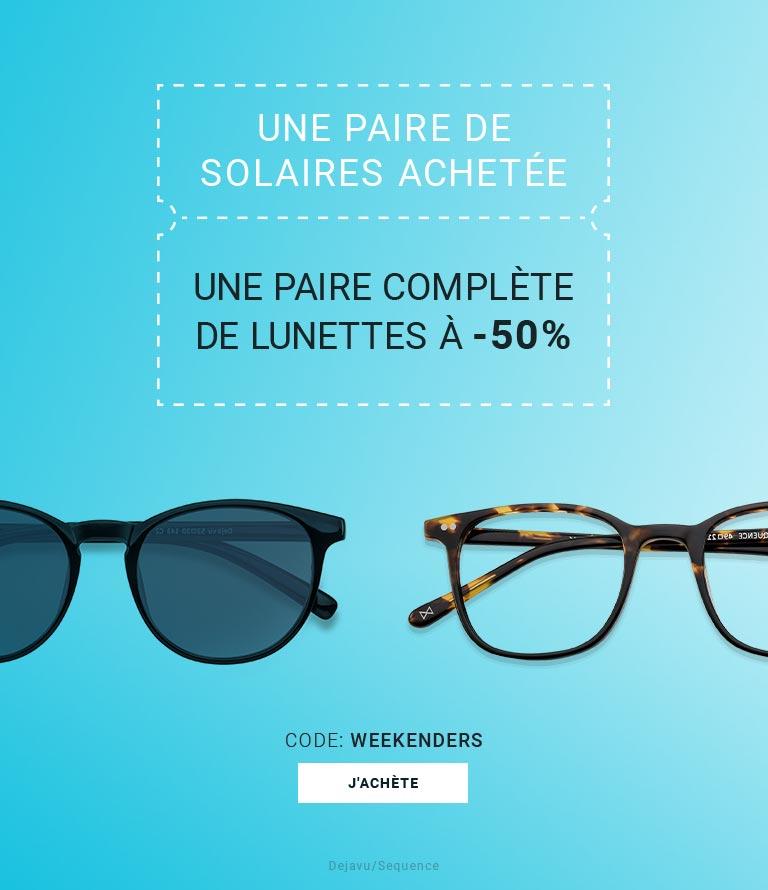 Une paire de solaires achetée Une paire complète de lunettes de vue ou de soleil à -50%  Code Weeken